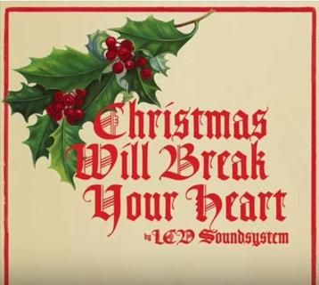 LCD Soundsystem Christmas Will Break Your Heart