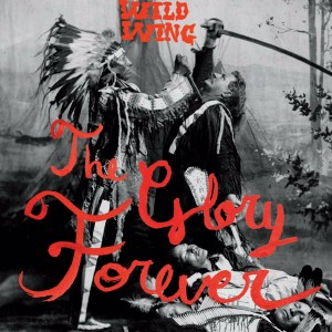 Wild Wing album cover for The Glory Forever